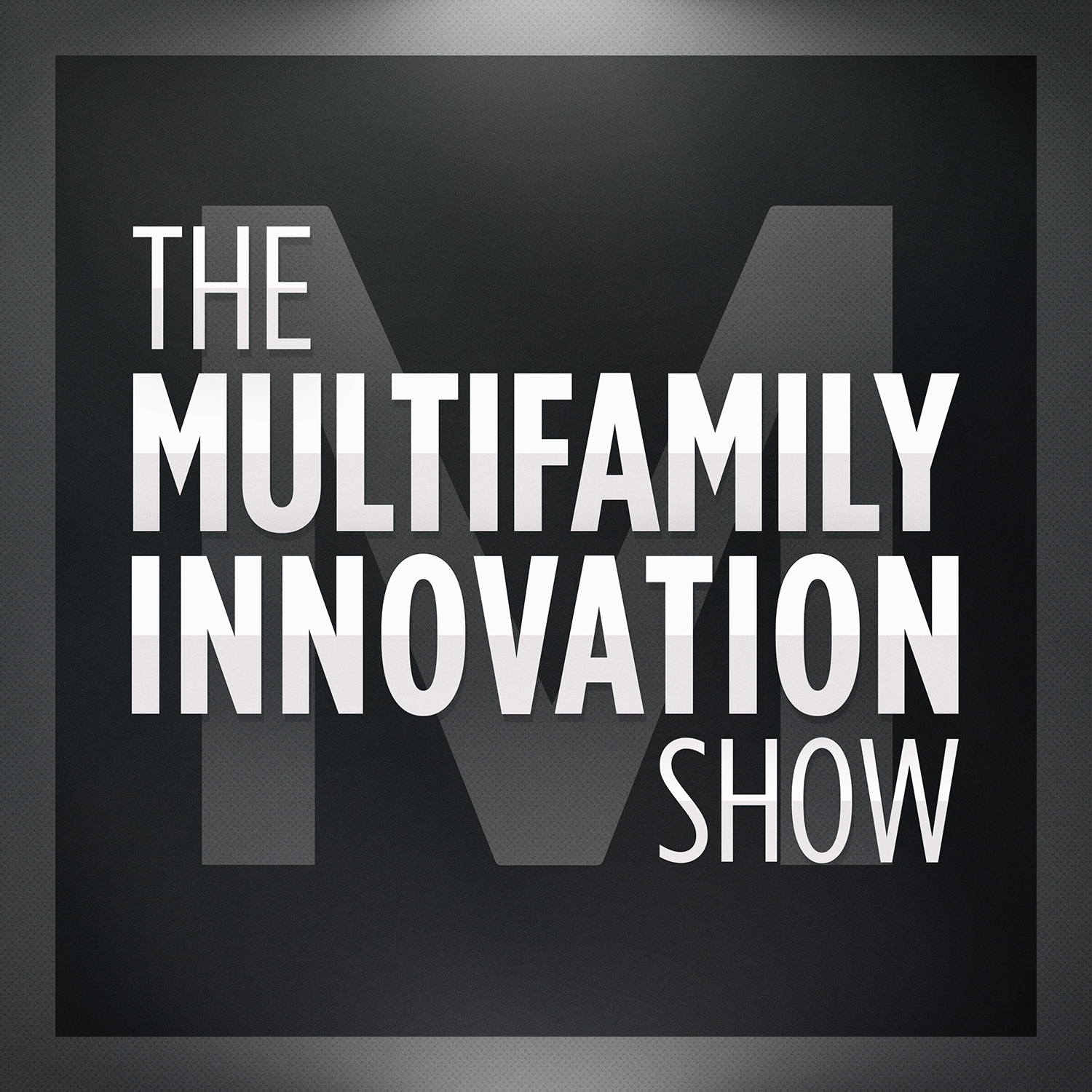 Multifamily Innovation® Podcast Launched
